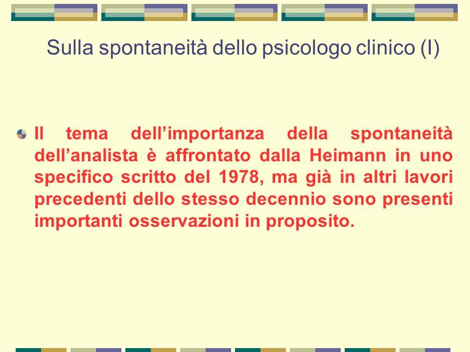 Sulla spontaneità dello psicologo clinico (I)
