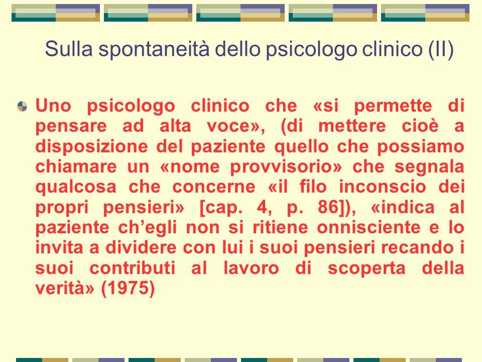 Sulla spontaneità dello psicologo clinico (II)
