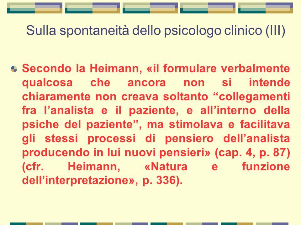 Sulla spontaneità dello psicologo clinico (III)