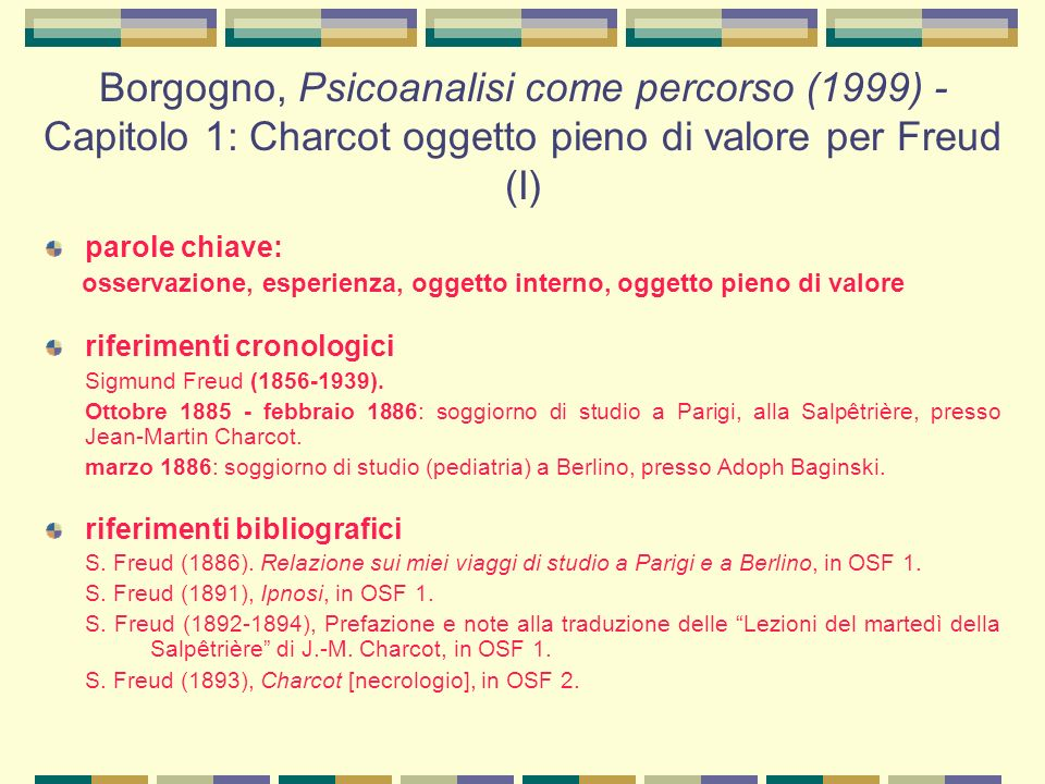 Borgogno, Psicoanalisi come percorso (1999) - Capitolo 1: Charcot oggetto pieno di valore per Freud (I)