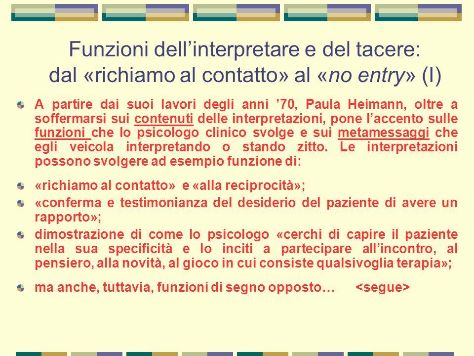 Funzioni dell'interpretare e del tacere: dal «richiamo al contatto» al «no entry» (I)