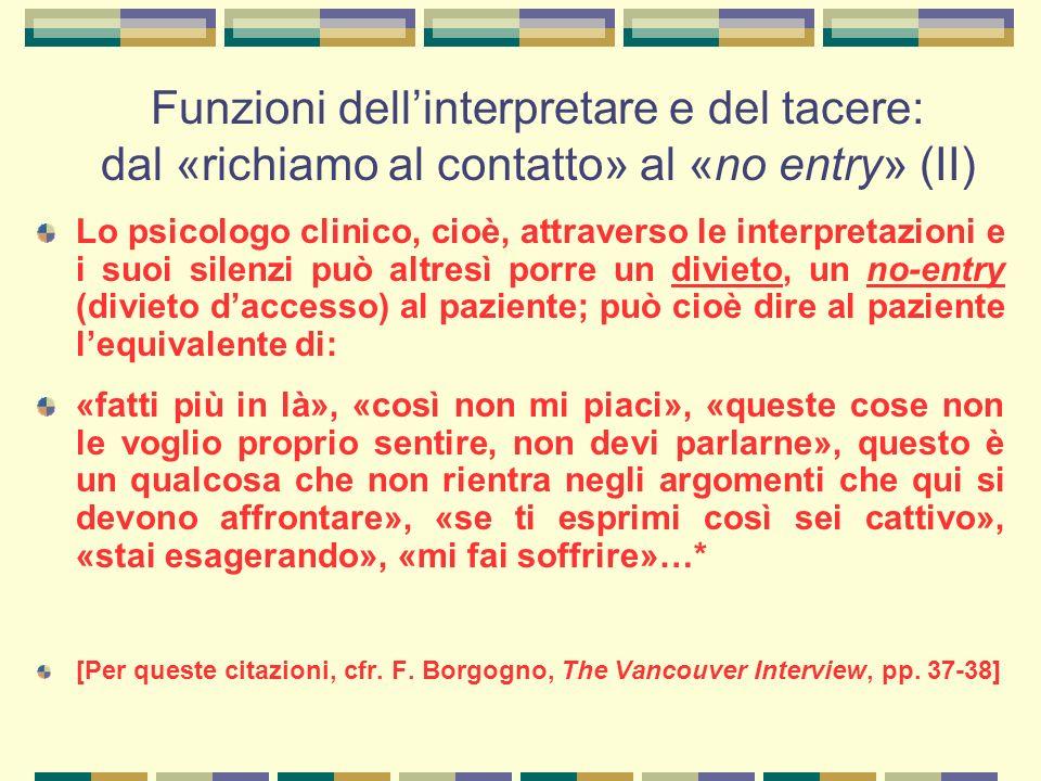 Funzioni dell'interpretare e del tacere: dal «richiamo al contatto» al «no entry» (II)