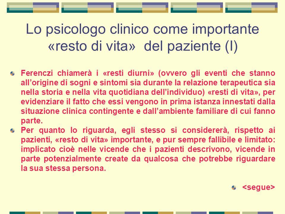 Lo psicologo clinico come importante «resto di vita» del paziente (I)