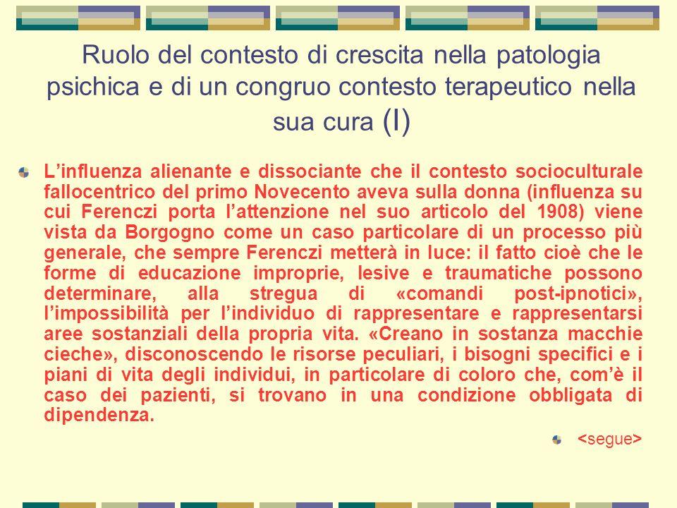 Ruolo del contesto di crescita nella patologia psichica e di un congruo contesto terapeutico nella sua cura (I)