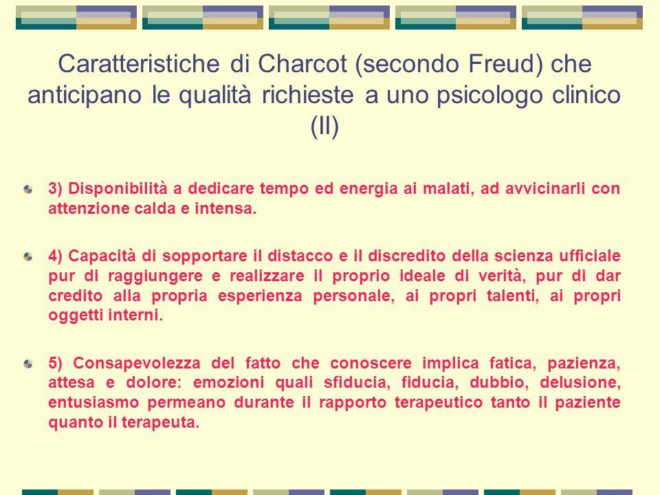 Caratteristiche di Charcot (secondo Freud) che anticipano le qualità richieste a uno psicologo clinico (II)