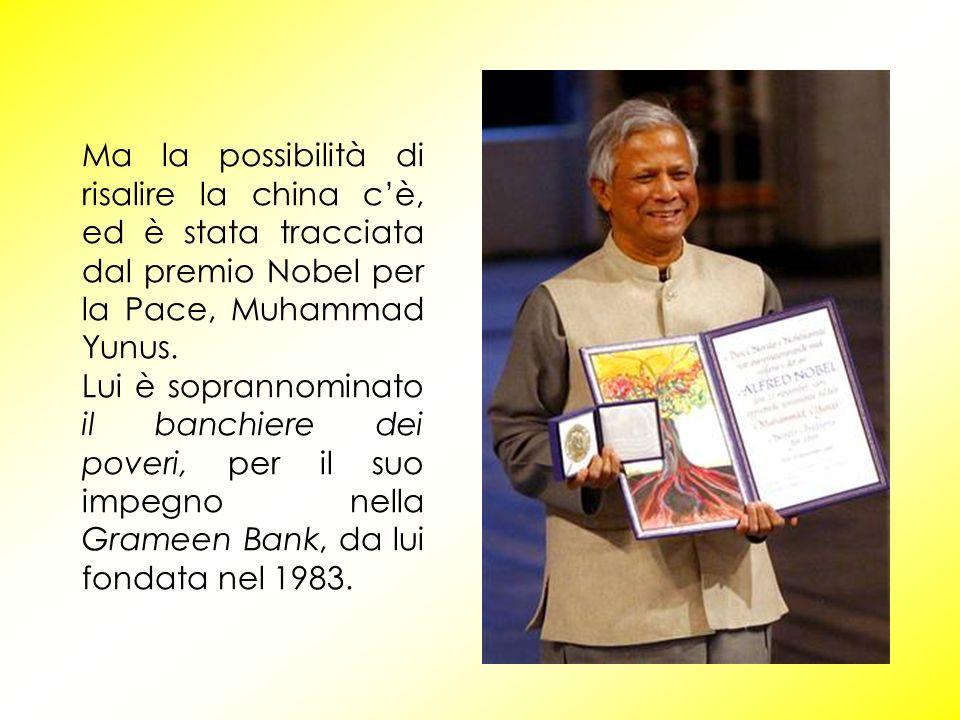 Ma la possibilità di risalire la china c'è, ed è stata tracciata dal premio Nobel per la Pace, Muhammad Yunus.