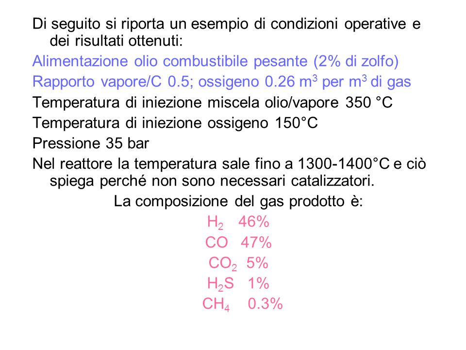 La composizione del gas prodotto è: