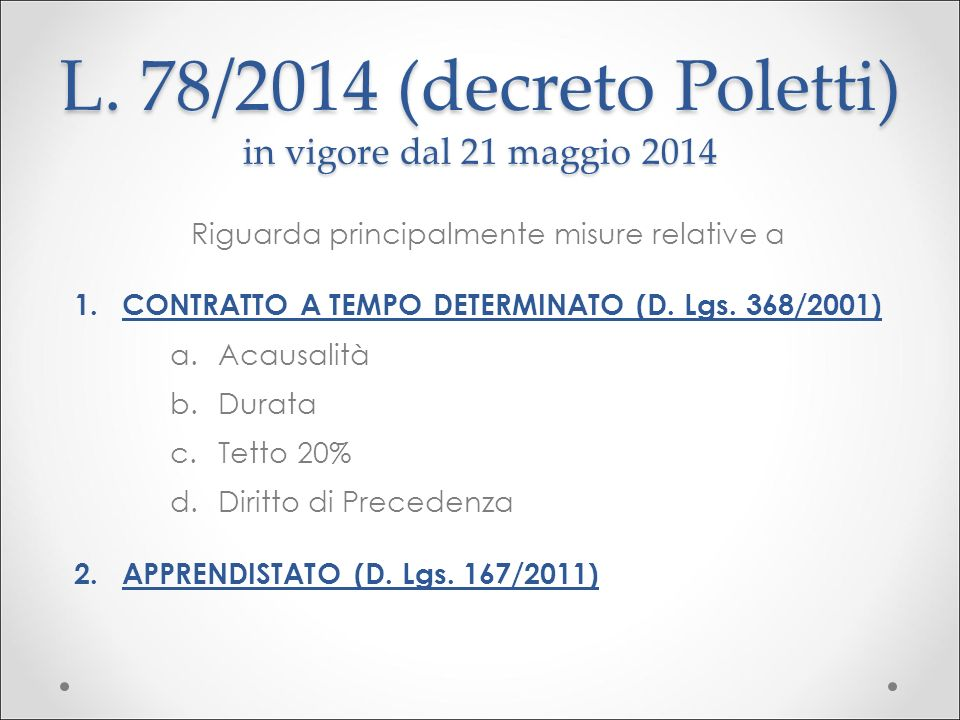 L. 78/2014 (decreto Poletti) in vigore dal 21 maggio 2014