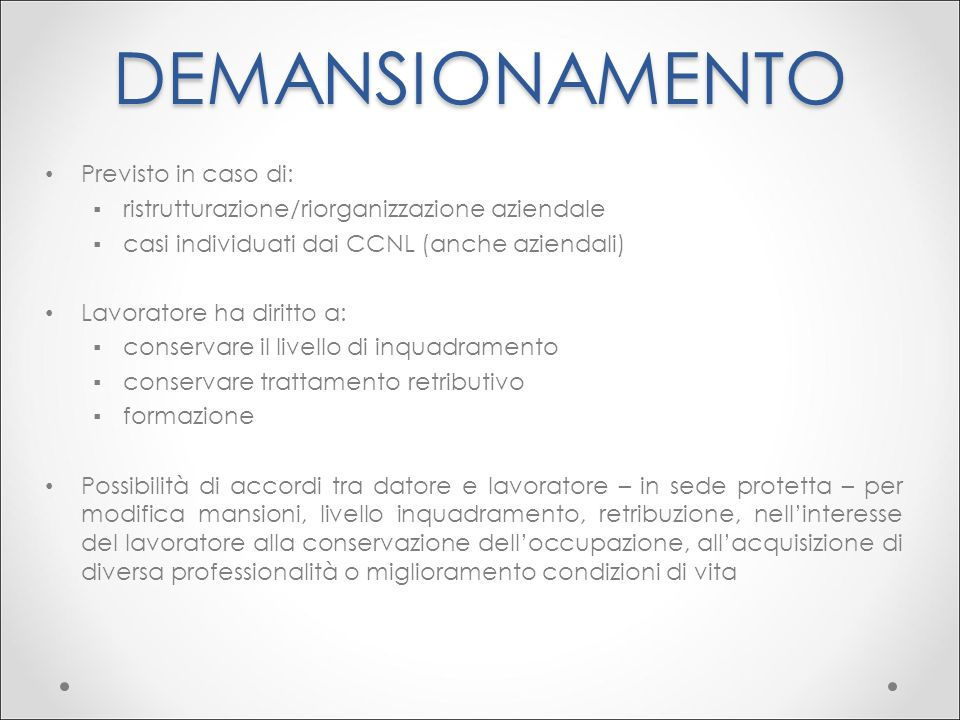 DEMANSIONAMENTO Previsto in caso di: