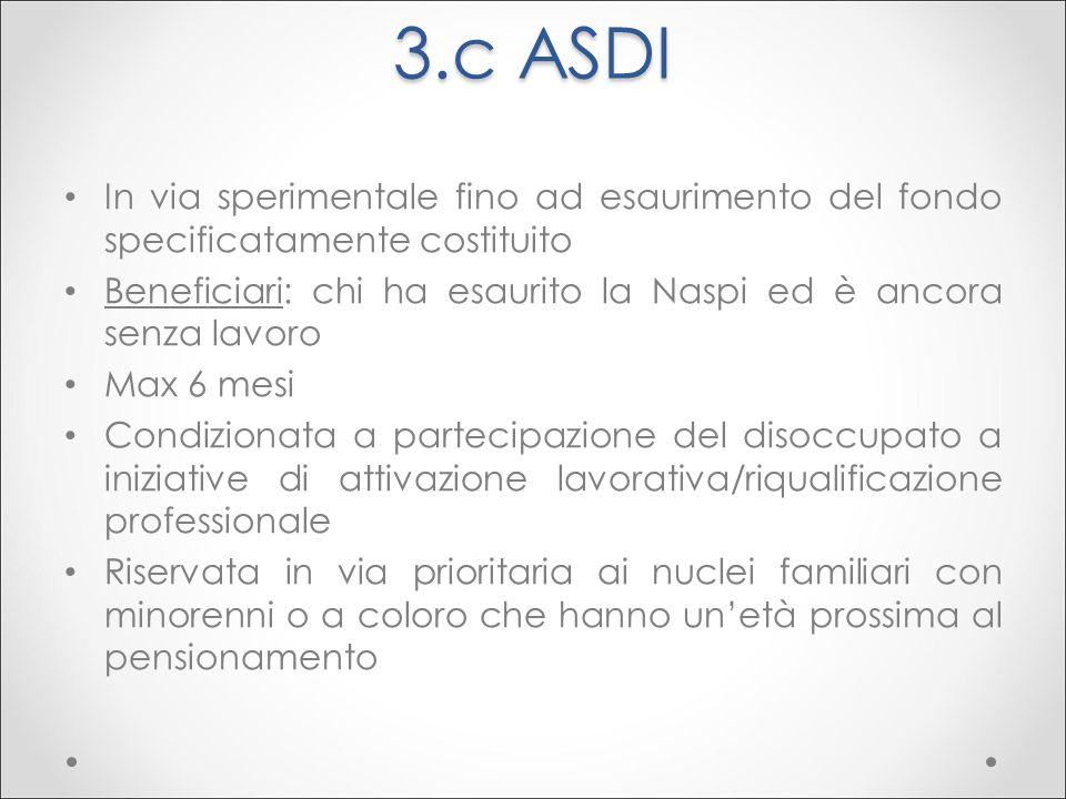 3.c ASDI In via sperimentale fino ad esaurimento del fondo specificatamente costituito.
