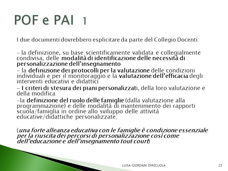 POF e PAI 1 I due documenti dovrebbero esplicitare da parte del Collegio Docenti: