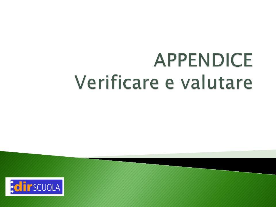 APPENDICE Verificare e valutare
