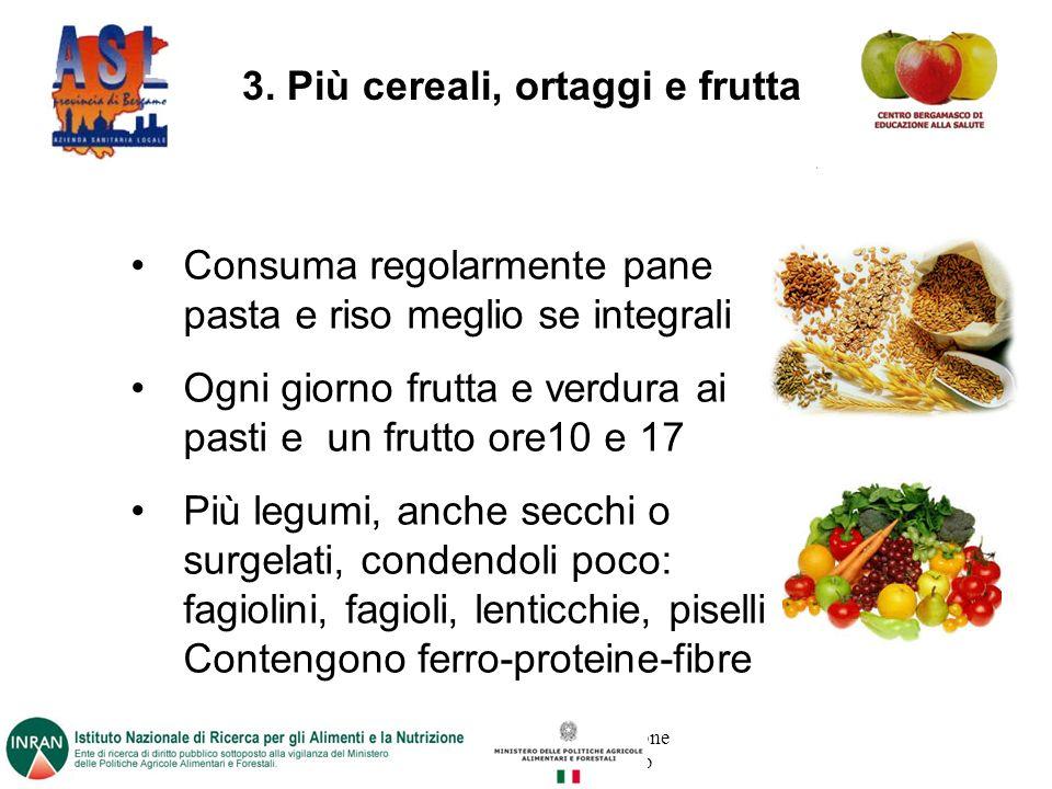 3. Più cereali, ortaggi e frutta