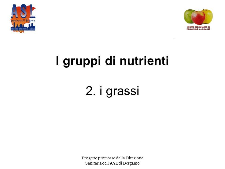 I gruppi di nutrienti 2. i grassi