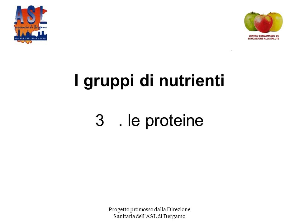 I gruppi di nutrienti 3 . le proteine