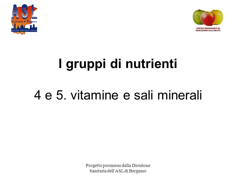 I gruppi di nutrienti 4 e 5. vitamine e sali minerali