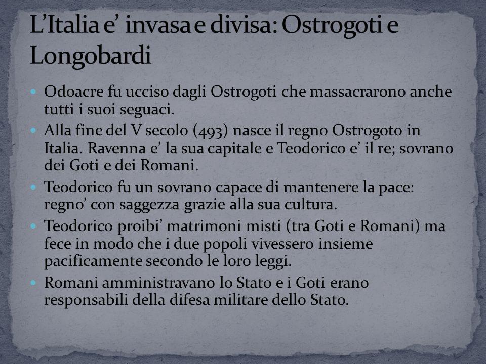 L'Italia e' invasa e divisa: Ostrogoti e Longobardi
