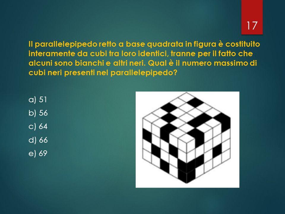 Il parallelepipedo retto a base quadrata in figura è costituito interamente da cubi tra loro identici, tranne per il fatto che alcuni sono bianchi e altri neri.