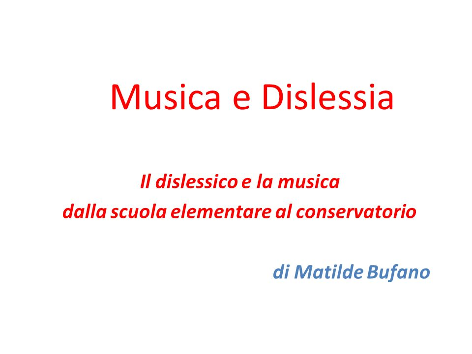 Il dislessico e la musica dalla scuola elementare al conservatorio