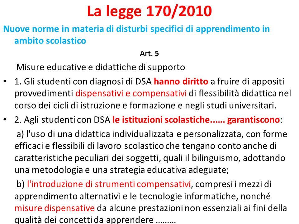 La legge 170/2010 Nuove norme in materia di disturbi specifici di apprendimento in ambito scolastico.