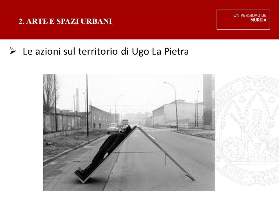 Le azioni sul territorio di Ugo La Pietra