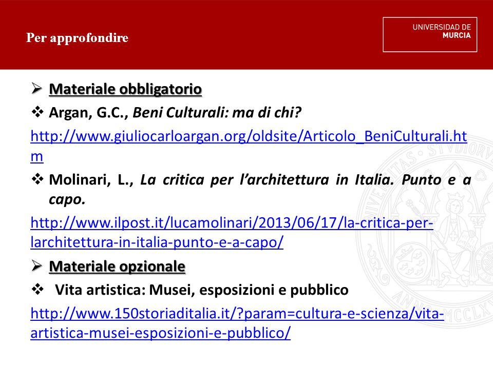 Materiale obbligatorio Argan, G.C., Beni Culturali: ma di chi