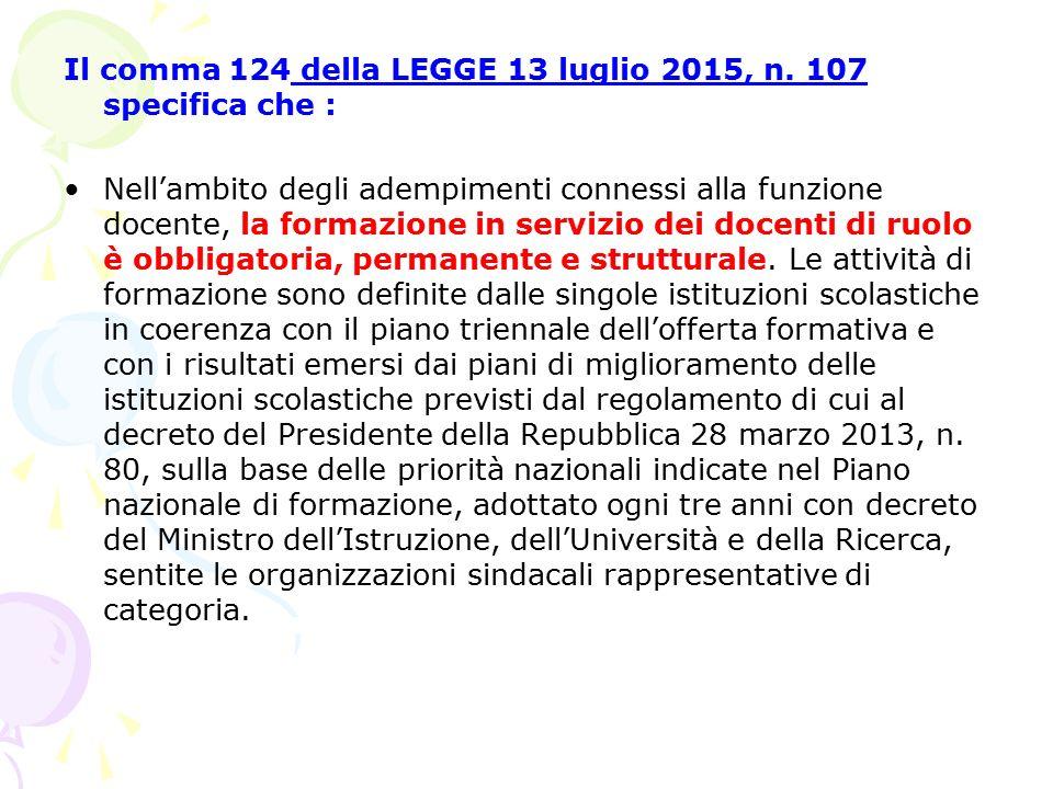 Il comma 124 della LEGGE 13 luglio 2015, n. 107 specifica che :