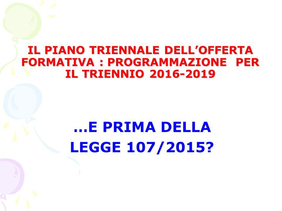 IL PIANO TRIENNALE DELL'OFFERTA FORMATIVA : PROGRAMMAZIONE PER IL TRIENNIO 2016-2019