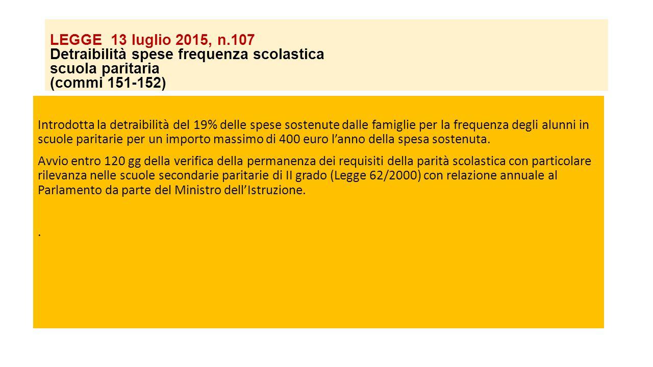 LEGGE 13 luglio 2015, n.107 Detraibilità spese frequenza scolastica scuola paritaria (commi 151-152)
