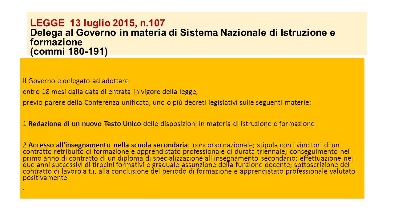 LEGGE 13 luglio 2015, n.107 Delega al Governo in materia di Sistema Nazionale di Istruzione e formazione (commi 180-191)