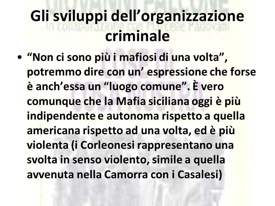 Gli sviluppi dell'organizzazione criminale
