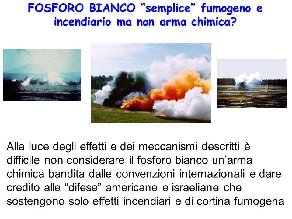 FOSFORO BIANCO semplice fumogeno e incendiario ma non arma chimica