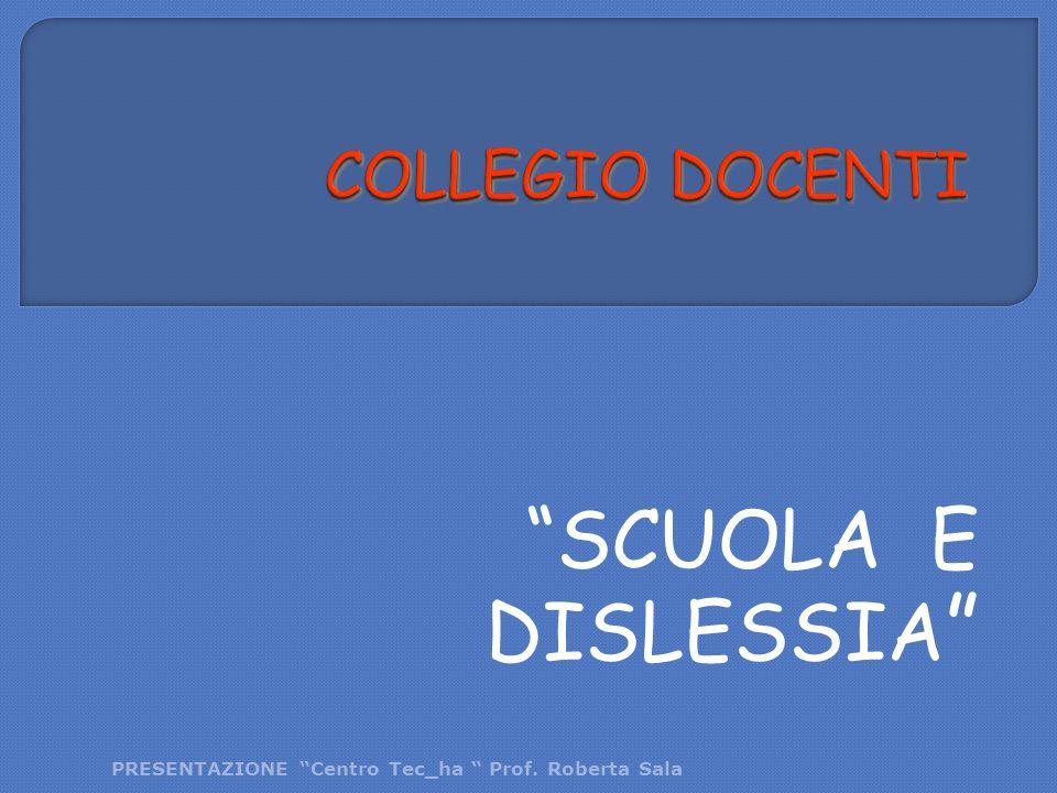 SCUOLA E DISLESSIA COLLEGIO DOCENTI