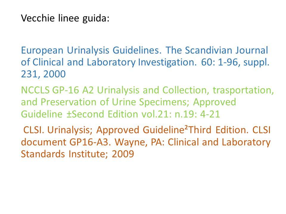 Vecchie linee guida: European Urinalysis Guidelines