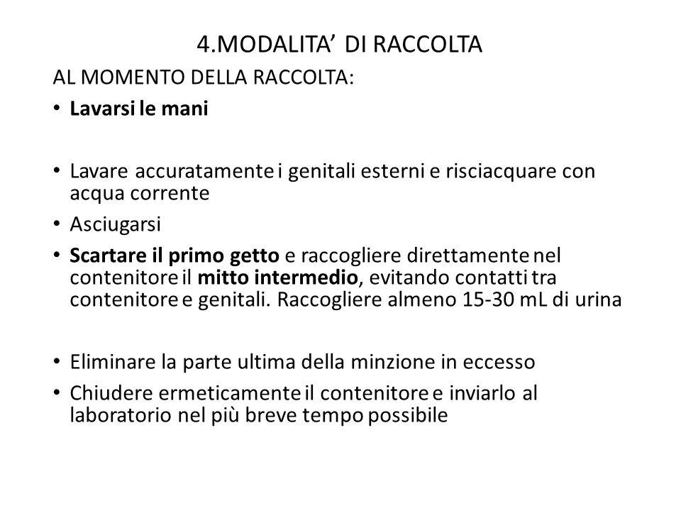 4.MODALITA' DI RACCOLTA AL MOMENTO DELLA RACCOLTA: Lavarsi le mani