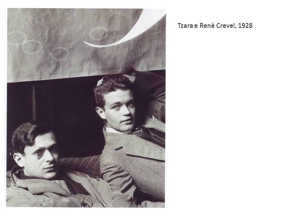 Tzara e Renè Crevel, 1928 Atto estremo dell'ANTIDOGMATISMO