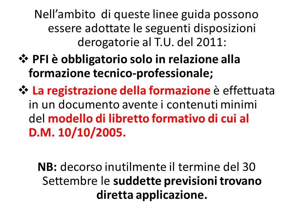 Nell'ambito di queste linee guida possono essere adottate le seguenti disposizioni derogatorie al T.U. del 2011: