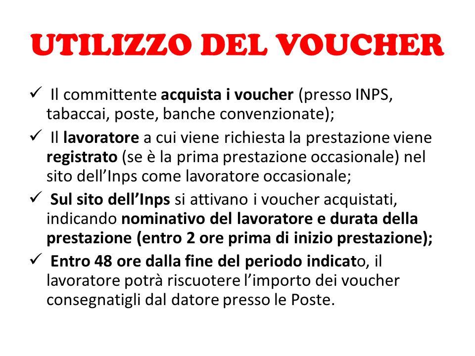 UTILIZZO DEL VOUCHER Il committente acquista i voucher (presso INPS, tabaccai, poste, banche convenzionate);