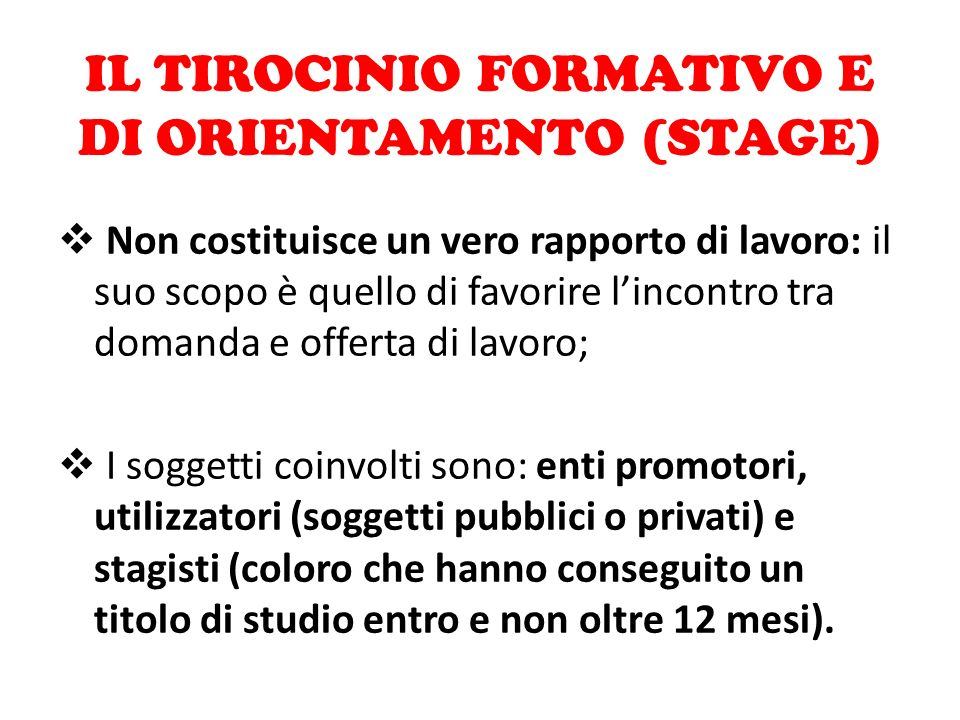 IL TIROCINIO FORMATIVO E DI ORIENTAMENTO (STAGE)