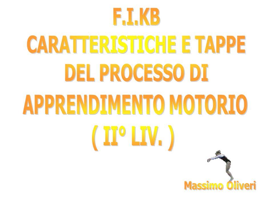 CARATTERISTICHE E TAPPE APPRENDIMENTO MOTORIO