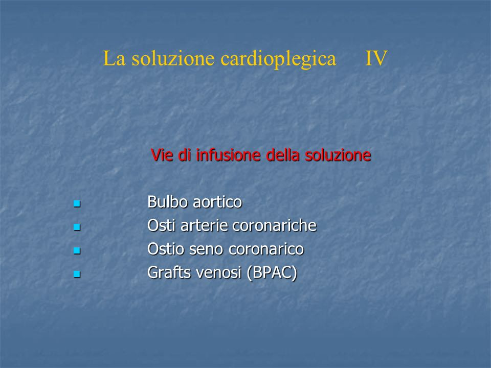 La soluzione cardioplegica IV