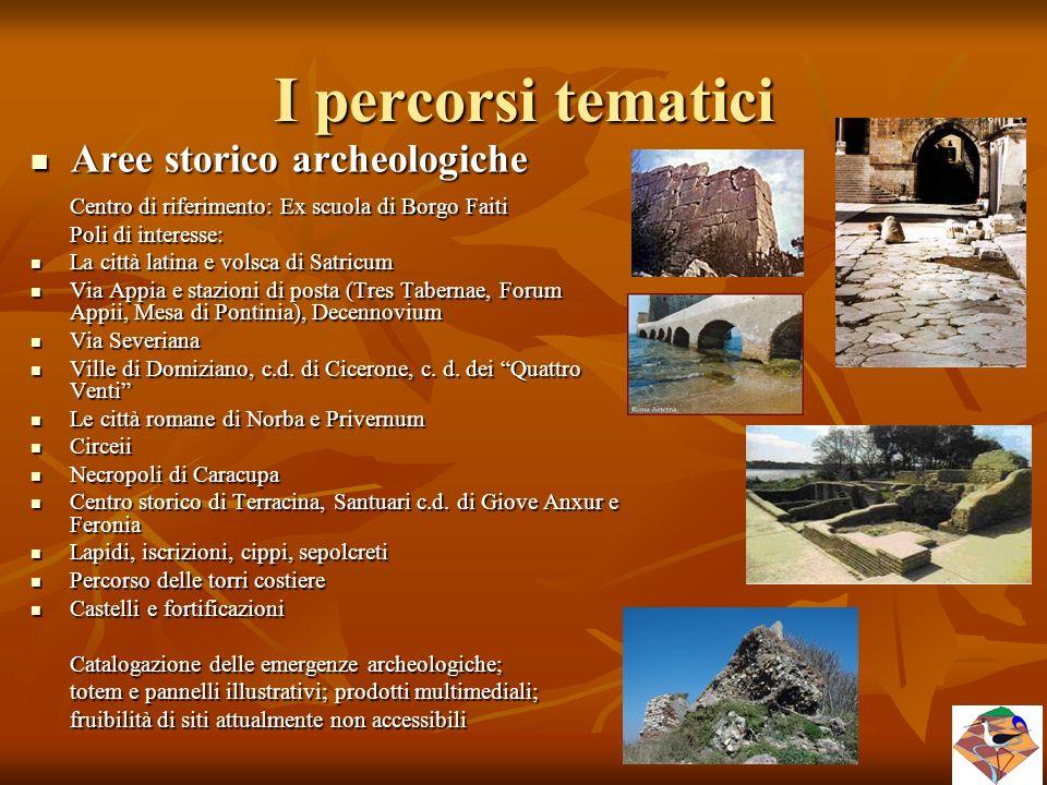 I percorsi tematici Aree storico archeologiche Poli di interesse:
