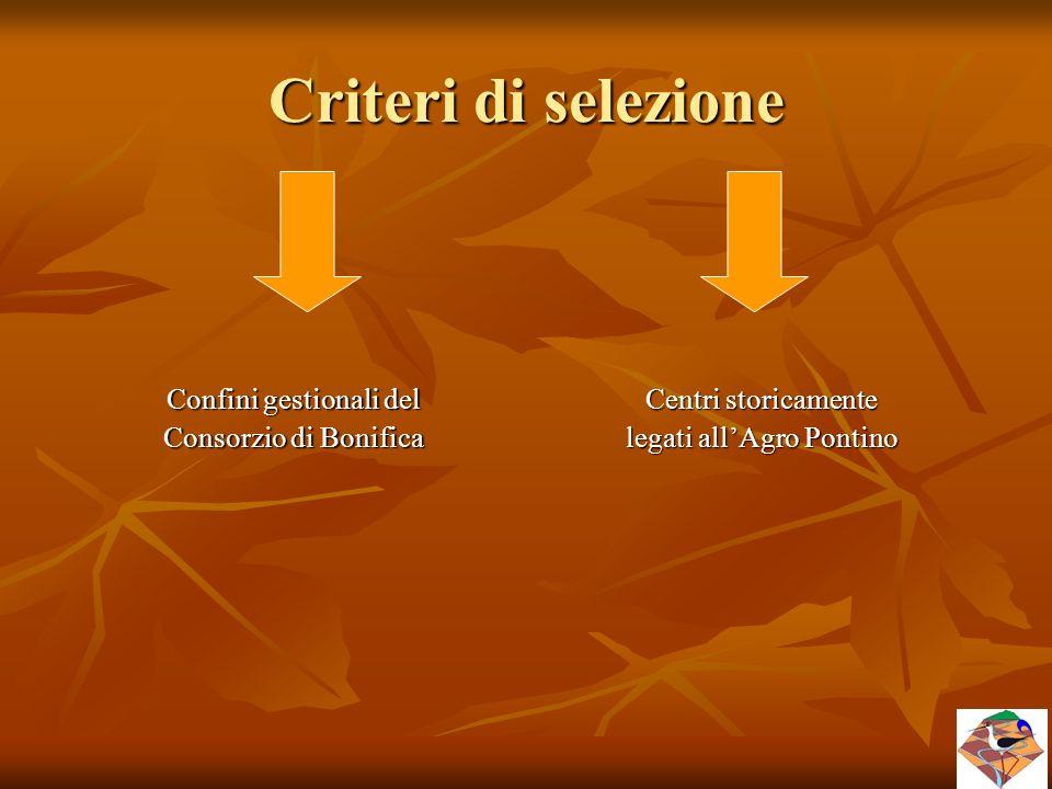 Criteri di selezione Confini gestionali del Consorzio di Bonifica