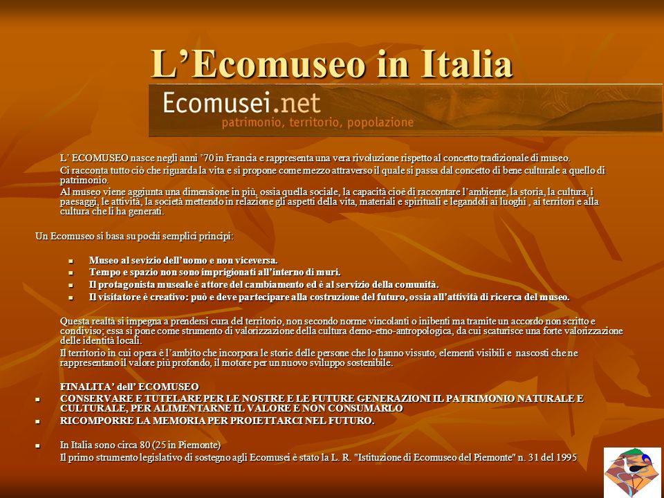 L'Ecomuseo in Italia L' ECOMUSEO nasce negli anni '70 in Francia e rappresenta una vera rivoluzione rispetto al concetto tradizionale di museo.