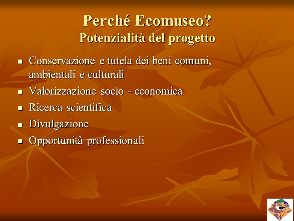 Perché Ecomuseo Potenzialità del progetto