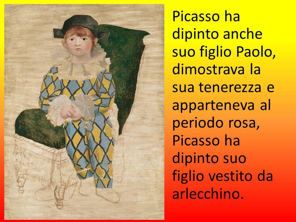 Picasso ha dipinto anche suo figlio Paolo, dimostrava la sua tenerezza e apparteneva al periodo rosa, Picasso ha dipinto suo figlio vestito da arlecchino.