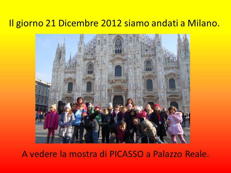 Il giorno 21 Dicembre 2012 siamo andati a Milano.
