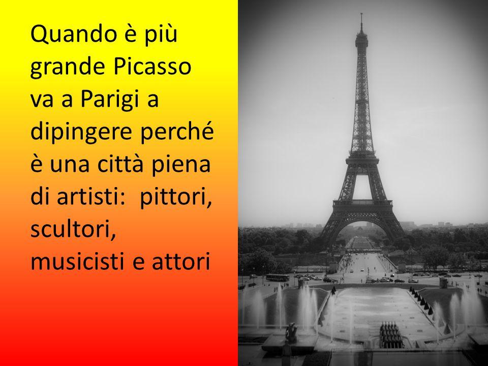 Quando è più grande Picasso va a Parigi a dipingere perché è una città piena di artisti: pittori, scultori, musicisti e attori