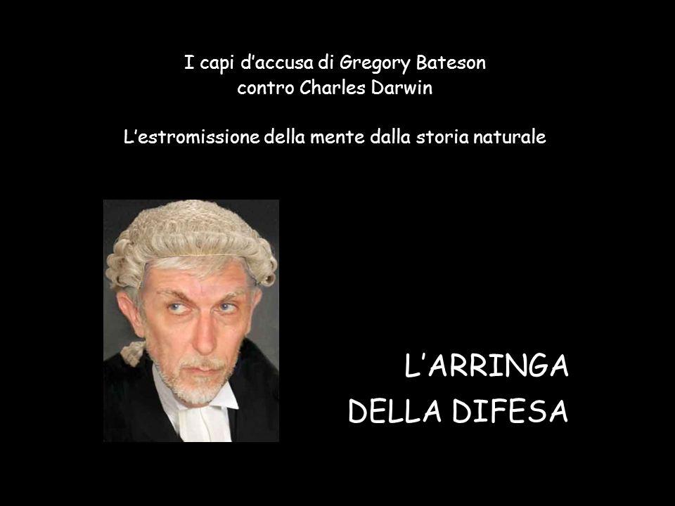 L'ARRINGA DELLA DIFESA I capi d'accusa di Gregory Bateson