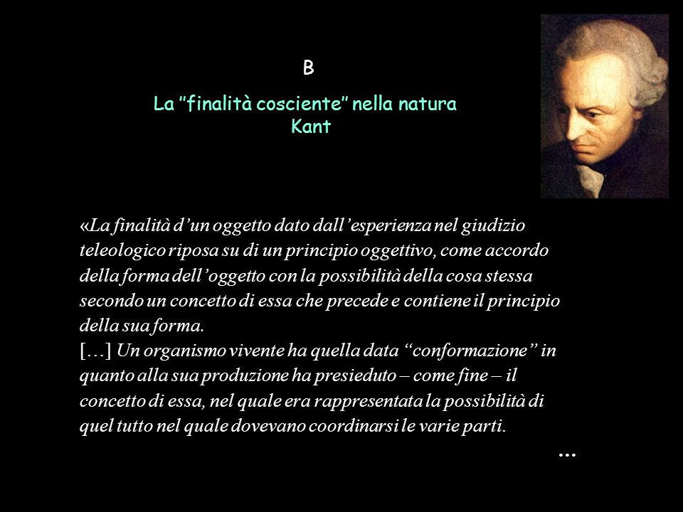B La ''finalità cosciente'' nella natura. Kant.